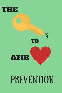 KEYS TO AFIB PREVENTION