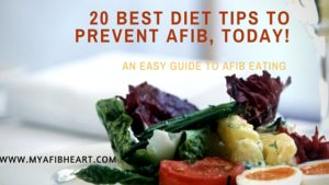 www.myafibheart.com-DIET TIPS TO PREVENT AFIB, TODAY!